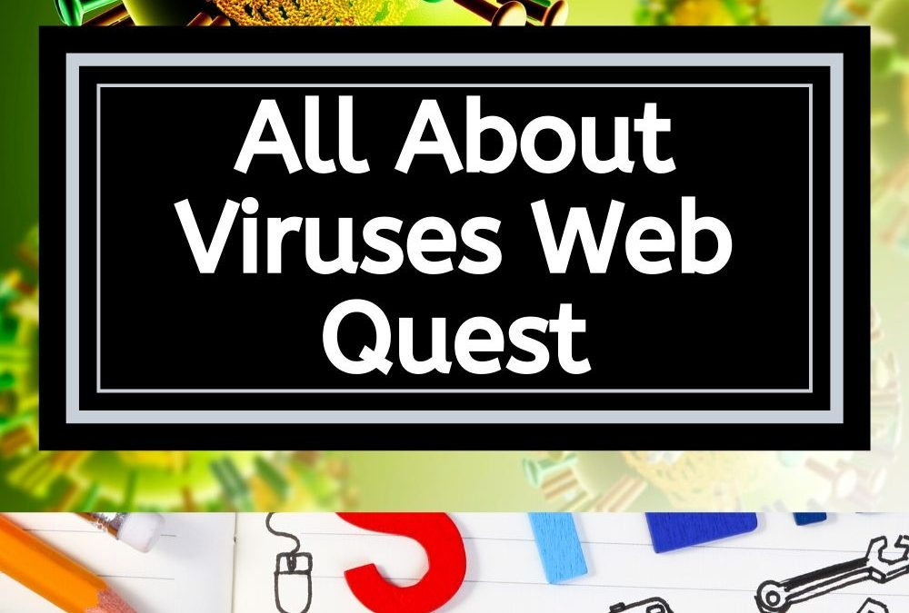 All About Viruses Web Quest